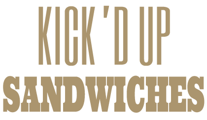 Kick'd Up Sandwiches